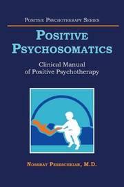 Positive Psychosomatics by M D Nossrat Peseschkian