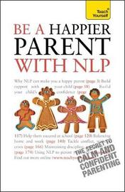 Be a Happier Parent with NLP by Judy Bartkowiak