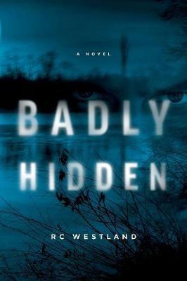 Badly Hidden by R C Westland image