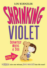 The Incredible Shrinking Girl Definitely Needs a Dog by Lou Kuenzler