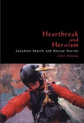 Heartbreak and Heroism by John Melady image