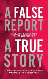 A False Report by T. Christian Miller