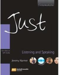 Just Listening and Speaking: For Class or Self-study: Intermediate by Jeremy Harmer