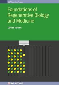 Foundations of Regenerative Biology and Medicine by David L Stocum image