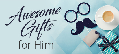 Awesome Gifts for Him!