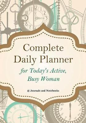 Complete Daily Planner for Today's Active, Busy Woman by @ Journals and Notebooks image