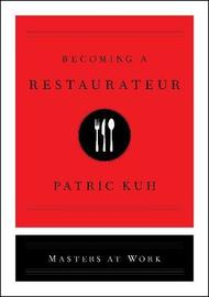 Becoming a Restaurateur by Patric Kuh