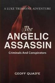 The Angelic Assassin by Geoff Quaife