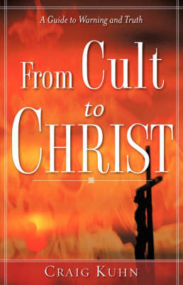 From Cult to Christ by Craig Kuhn image