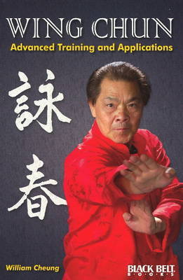 Wing Chun: Advanced Training and Applications by William Cheung image