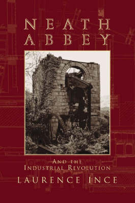 Neath Abbey and the Industrial Revolution by Laurence Ince image