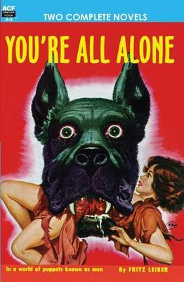 You're All Alone/The Liquid Man by Fritz Leiber