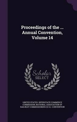 Proceedings of the ... Annual Convention, Volume 14 image