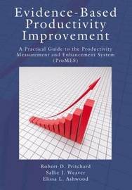 Evidence-Based Productivity Improvement by Robert D Pritchard