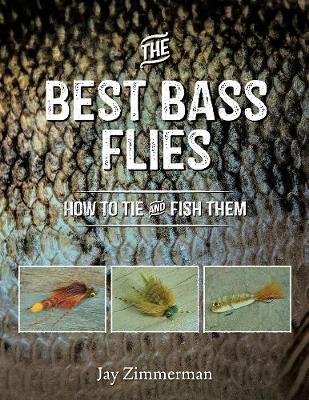 The Best Bass Flies: How to Tie and Fish Them by Jay Zimmerman image