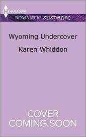 Wyoming Undercover by Karen Whiddon