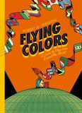 Flying Colours by Robert G. Fresson