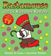Rastamouse and the Micespace Mystery by Genevieve Webster