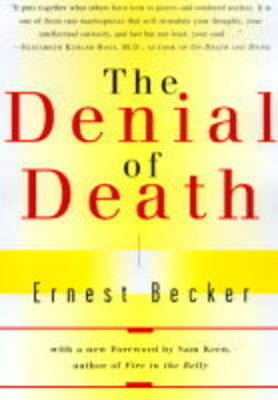 The Denial of Death by Becker