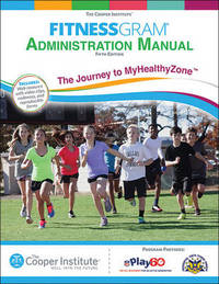 Fitnessgram Administration Manual 5th Edition With Web Resource by The Cooper Institute