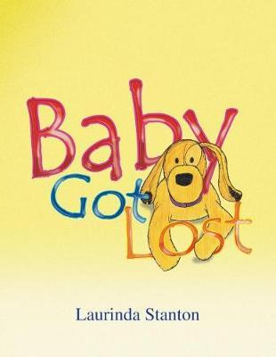 Baby Got Lost by Laurinda Stanton