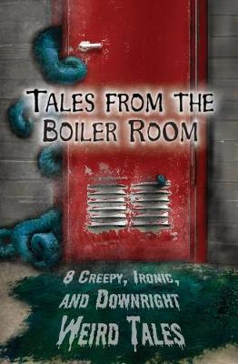 Tales from the Boiler Room by James Fw Thompson