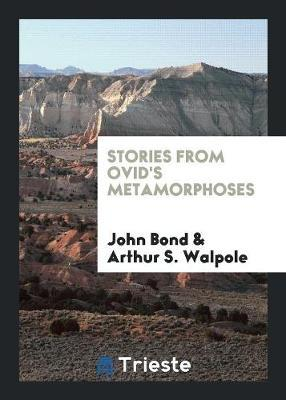 Stories from Ovid's Metamorphoses by John Bond