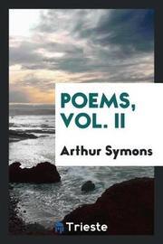 Poems, Vol. II by Arthur Symons image