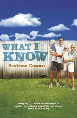 What I Know by Andrew Cowan