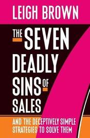 The Seven Deadly Sins of Sales by Leigh Brown image