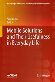 Mobile Solutions and Their Usefulness in Everyday Life