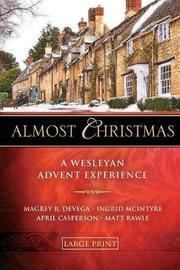 Almost Christmas - [Large Print] by Magrey R. deVega