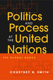 Politics and Process at the United Nations by Courtney B. Smith image