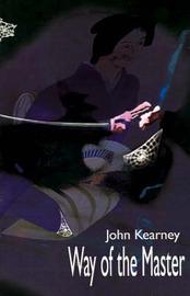 Way of the Master by John K. Kearney image