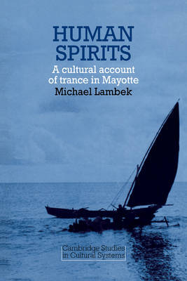 Human Spirits: A Cultural Account of Trance in Mayotte by Michael Lambek image