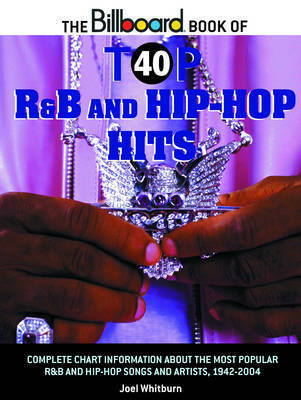 "The ""Billboard"" Book of Top 40 R&B and Hipp-hop Hits by Joel Whitburn"