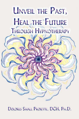 Unveil the Past, Heal the Future Through Hypnotherapy by Dolores, Small Proiette