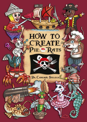 How to Create Pie Rats | Cameron Stelzer Book | Buy Now | at