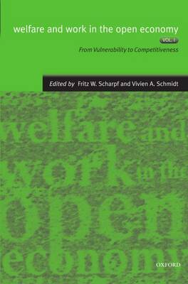 Welfare and Work in the Open Economy: Volume I: From Vulnerability to Competitiveness in Comparative Perspective image