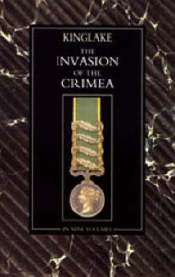 Invasion of the Crimea by A.W. Kinglake