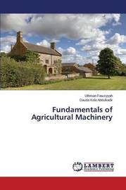 Fundamentals of Agricultural Machinery by Fawziyyah Uthman