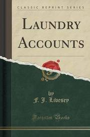 Laundry Accounts (Classic Reprint) by F J Livesey