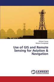 Use of GIS and Remote Sensing for Aviation & Navigation by Cooray Nishani