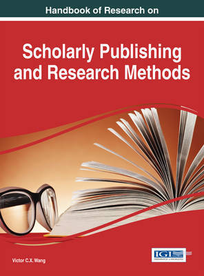 Handbook of Research on Scholarly Publishing and Research Methods by Victor C.X. Wang image