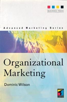 Organizational Marketing by Dominic Wilson image
