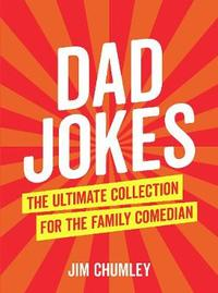 Dad Jokes by Jim Chumley