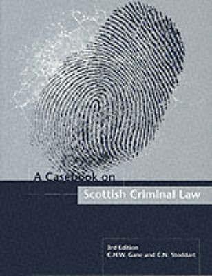 Casebook on Scottish Criminal Law by Professor Christopher H. W. Gane