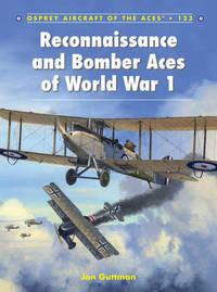 Reconnaissance and Bomber Aces of World War 1 by Jon Guttman