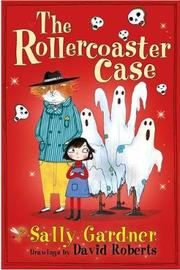 The Rollercoaster Case by Sally Gardner