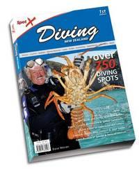 Spot X Diving NZ: Over 750 Diving Spots by Dave Moran